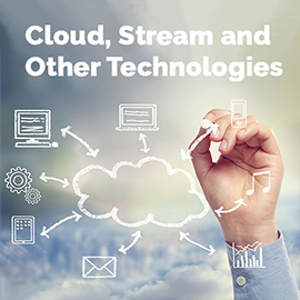 Cloud, Stream and Other Technologies